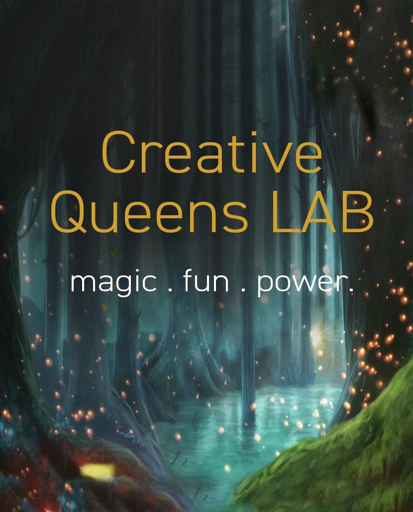 Creative  Queens LAB magic. fun. power.